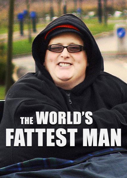 The World's Fattest Man Netflix UK (United Kingdom)