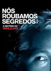 Nós Roubamos Segredos: A História do... | filmes-netflix.blogspot.com