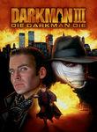 Darkman 3: Die Darkman Die Poster