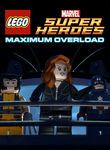 LEGO: Marvel Super Heroes: Maximum Overload Poster