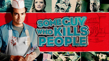 Netflix box art for Some Guy Who Kills People