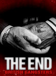 The End: British Gangsters Poster