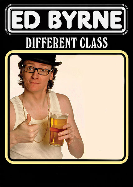 Ed Byrne: Different Class Netflix UK (United Kingdom)