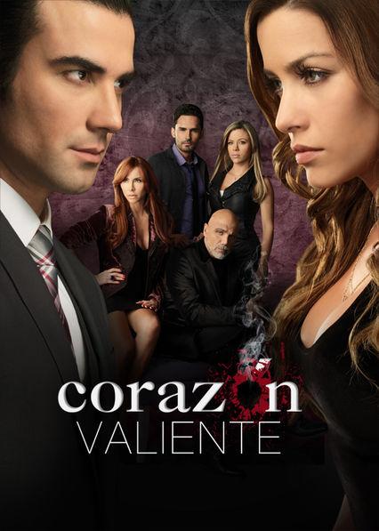 Corazon Valiente Netflix MX (Mexico)