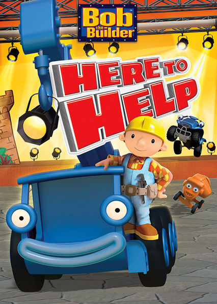 Bob the Builder: Here to Help Netflix US (United States)