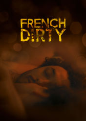 French Dirty | filmes-netflix.blogspot.com