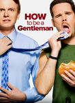 How to Be a Gentleman: Season 1 Poster