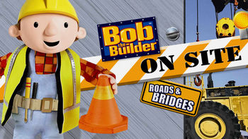 Netflix box art for Bob the Builder: On Site: Roads & Bridges