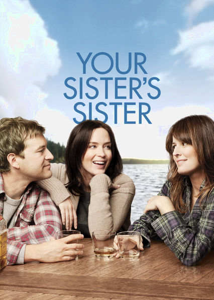 Your Sister's Sister Netflix US (United States)