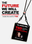The Future We Will Create: Inside the World of TED Poster