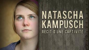 Natascha Kampusch: Récit d'une captivité