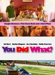 You Did What? Poster