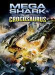 Mega Shark vs. Crocosaurus Poster
