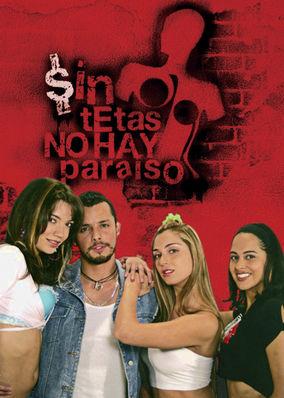 Sin Tetas No Hay Paraiso - Season 1