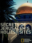 National Geographic: Secrets of Jerusalem's Holiest Sites Poster