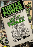 Turtle Power: The Definitive History of the Teenage Mutant Ninja Turtles