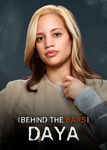 Behind the Bars with Daya