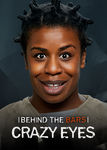 Behind the Bars with Crazy Eyes