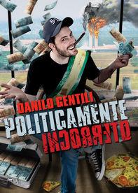 Danilo Gentili: Politicamente incorreto Netflix BR (Brazil)