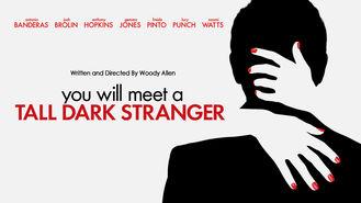 Is You Will Meet a Tall Dark Stranger on Netflix?
