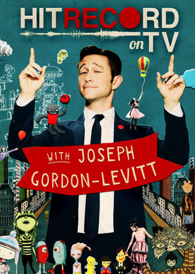 Hit Record on TV with Joseph Gordon-Levitt - Season 1