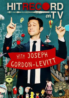 Hit Record on TV with Joseph Gordon-Levitt - Season 1