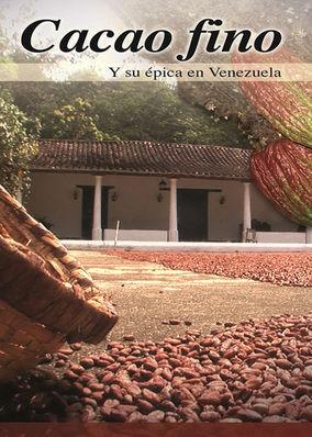 Cacao Fino y su épica en Venezuela