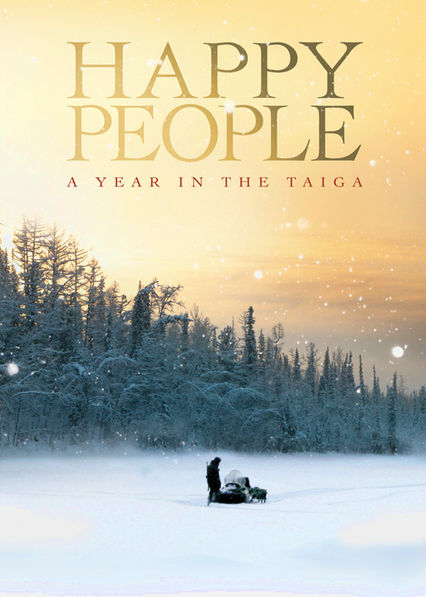 Happy People: A Year in the Taiga Netflix BR (Brazil)