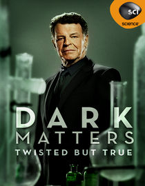 Dark Matters: Twisted but True: Season 1: Sexy Secret Agent, Full Body Transplant, Honey I Nuked the Planet