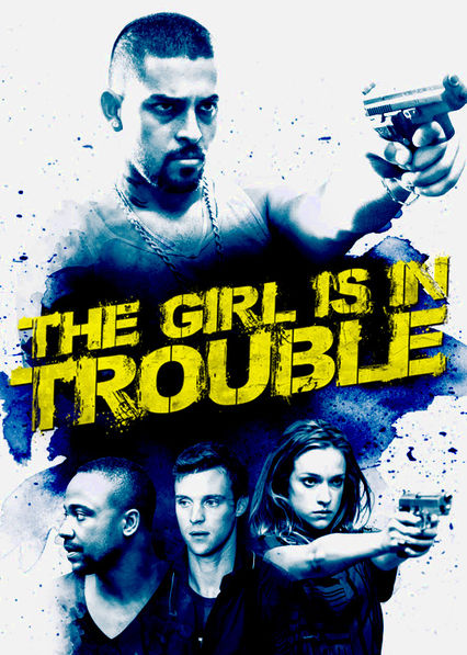 The Girl is in Trouble Netflix UK (United Kingdom)