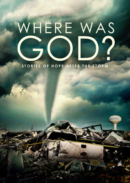 Where Was God? Stories of Hope After the Storm Netflix US (United States)