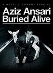 Aziz Ansari: Buried Alive (Trailer) Poster