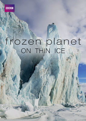 Frozen Planet: On Thin Ice