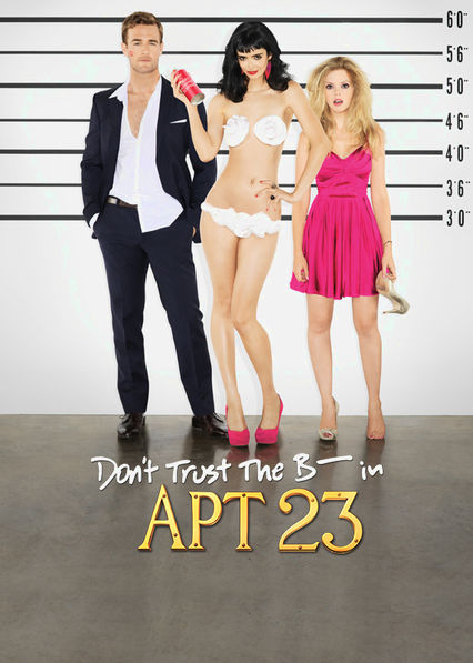 Don't Trust the B---- in Apartment 23 Netflix AU (Australia)