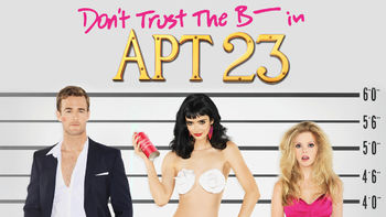 Netflix box art for Don't Trust the B---- in Apartment 23 - Season 1