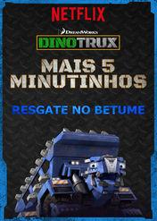 Dinotrux - Mais 5 minutinhos - Resgate... | filmes-netflix.blogspot.com