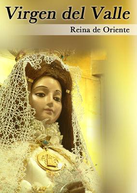 Virgen del Valle, Reina de Oriente