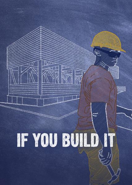 If You Build It Netflix US (United States)