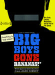 Big Boys Gone Bananas!*