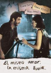 El Mismo Amor, La Misma Lluvia | filmes-netflix.blogspot.com.br