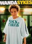 Wanda Sykes: Sick & Tired Poster