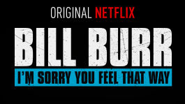 Bill Burr: I'm Sorry You Feel That Way | filmes-netflix.blogspot.com