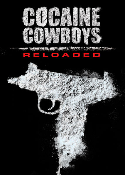 Cocaine Cowboys Reloaded Netflix CL (Chile)