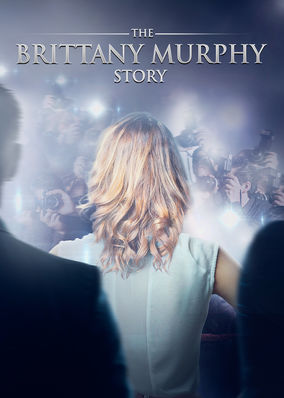 Brittany Murphy Story, The