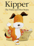 Kipper: The Visitor and Other Stories Poster