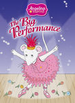 Angelina Ballerina: The Big Performance Poster