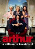 Arthur: O Milionário Irresistível | filmes-netflix.blogspot.com