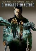 O Vingador do Futuro | filmes-netflix.blogspot.com