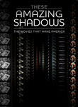 These Amazing Shadows: The Movies That Make America Poster