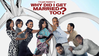 Netflix box art for Tyler Perry's Why Did I Get Married Too?
